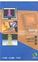 Rapid Prototyping Third Edition: Principles and Applications: C K Chua,K