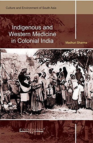 Indigenous and Western Medicine in Colonial India: Sharma Madhuri