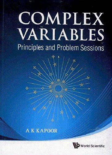 9788175968981: Complex Variables: Principles And Problem Sessions