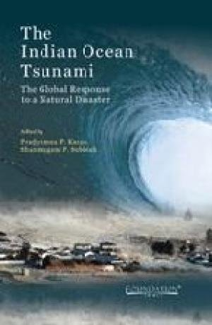 The Indian Ocean Tsunami: The Global Response to a Natural Disaster: Pradyumna P. Karan & Shanmugam...