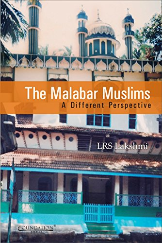 The Malabar Muslims: A Different Perspective: Lakshmi, LRS