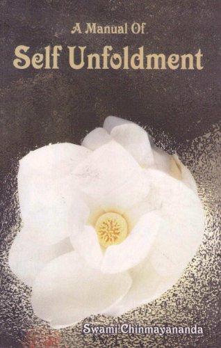 A Manual of Self Unfoldment: Chinmayananda Swami