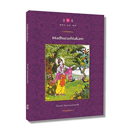 MADHURASHTAKAM: Swami Tejomayananda