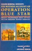 9788176013185: Giani Kirpal Singh's Eye-Witness Account of Operation Blue Star: Mighty Murderous Army Attack on the Golden Temple Complex