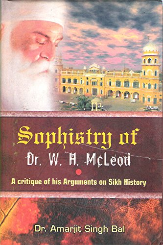 9788176018517: Sophistry of Dr. W.H. McLead: A Critique of his Arguments on Sikh History