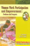 Women Work Participation and Empowerment : Problems: S Murty and