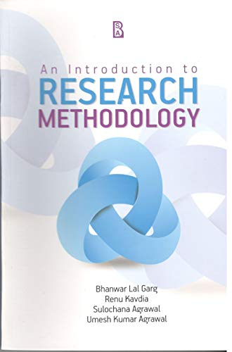 An Introduction to Research Methodology: Bhanwar Lal Garg,