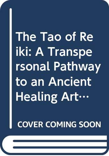9788176210041: The Tao of Reiki: A Transpersonal Pathway to an Ancient Healing Art - Including Original Manuscripts of Reiki's Founding Father
