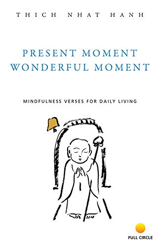 9788176210065: Present Moment, Wonderful Moment: Mindfulness Verses for Daily Living