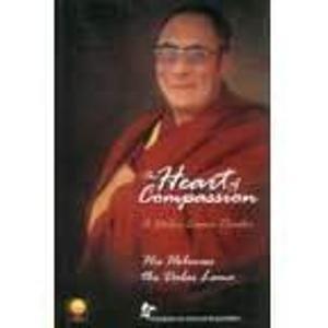 The Heart of Compassion: A Dalai Lama Reader: His Holiness The Dalai Lama