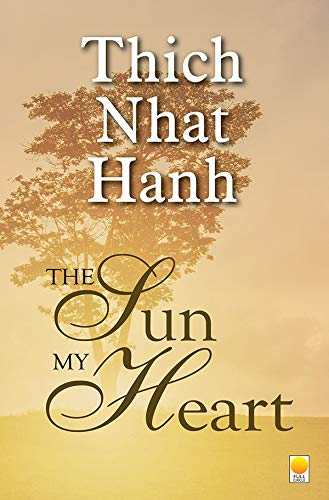 The Sun My Heart: Reflections On Mindfulness, Concentrations And Insight