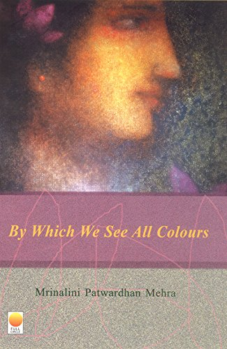 9788176211864: By Which We See All Colours