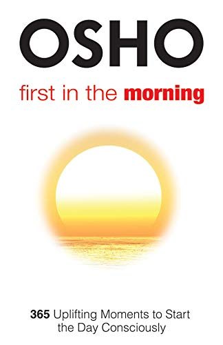 9788176212687: First in the Morning: 365 Uplifting Moments to Start the Day Consciously