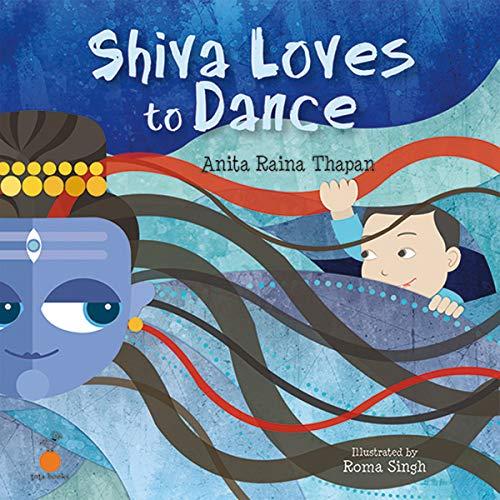 Shiva Loves to Dance: Anita Raina-Thapan