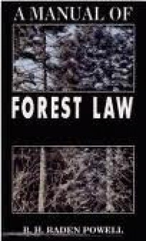 A Manual of Forest Law: B.H. Baden Powell