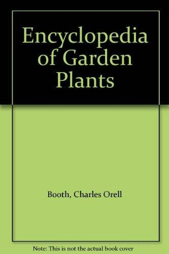 Encyclopaedia of Garden Plants, 2 Vols: Charles Orell Booth