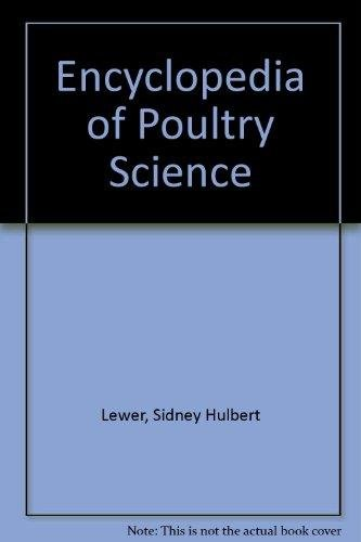 Wright`s Encyclopaedia of Poultry Science: S.H. Lewer