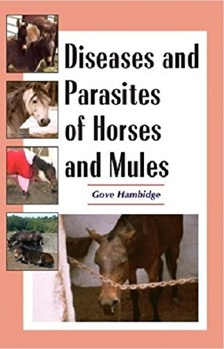 Diseases and Parasites of Horses and Mules: Gove Hambidge