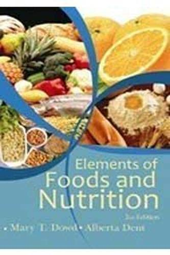 Elements of Foods and Nutrition: Alberta Dent,Mary T. Dowd