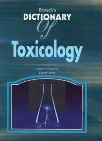 Biotech`s Dictionary of Toxicology: Dinesh Arora (Ed.)