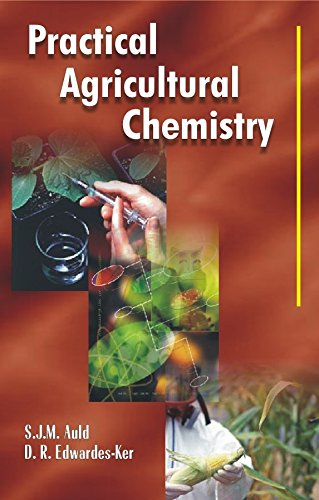 Practical Agricultural Chemistry: D.R. Edwardes-Ker,Samuel James Mason Auld