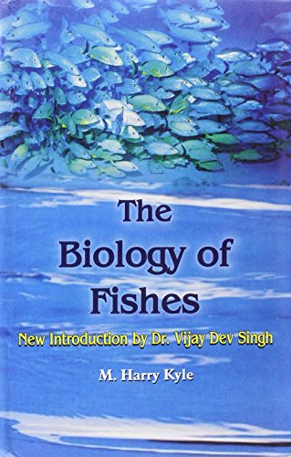 The Biology of Fishes: New Introduction by Dr Vijay Dev Singh: Harry M. Crosby