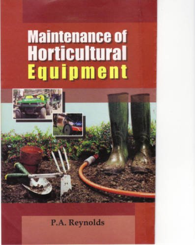 Maintenance of Horticultural Equipment: P.A. Reynolds
