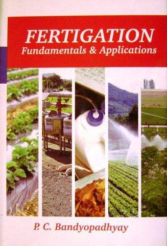 Fertigation: Fundamentals and Applications: P.C. Bandyopadhyay