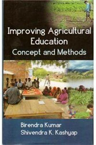 Improving Agricultural Education : Concept and Methods: Edited by Birendra