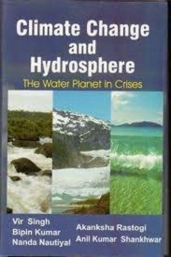 9788176222570: Climate Change and Hydrosphere: The Water Planet in Crisis