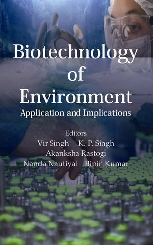 Biotechnology of Environment : Applications and Implications: edited by Vir
