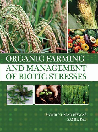Organic Farming and Management of Biotic Stresses: edited by Samir