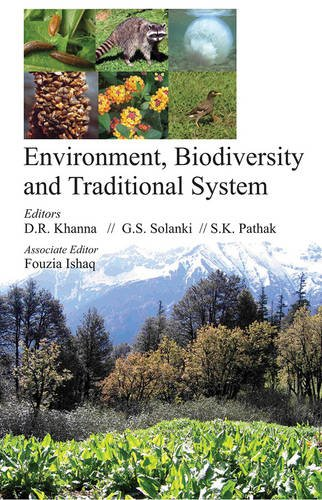 Environment Biodiversity and Traditional System: edited by D.R. Khanna, G.S. Solanki and S.K. ...