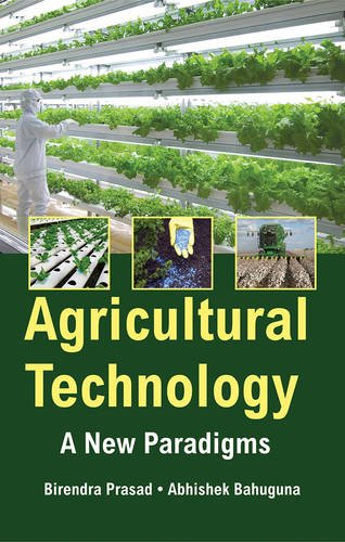 Agricultural Technology: A New Paradigms: edited by Birendra