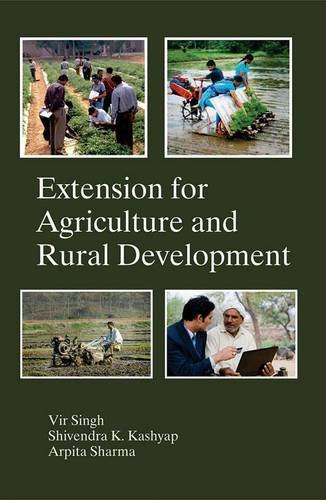 Extension for Agriculture and Rural Development: Vir Singh,Shivendra K. Kashyap,Arpita Sharma