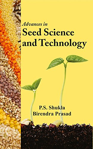 Advances in Seed Science and Technology: P. S. Shukla,Birendra
