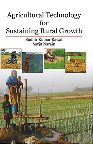Agricultural Technology for Sustaining Rural Growth: edited by Sudhir