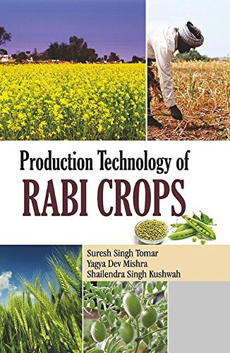 Production Technology of Rabi Crops: edited by Shailendra