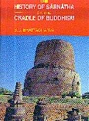 History of Sarnatha or the Cradle of: Bhattarcharya, B.C.; Bhattacharya,