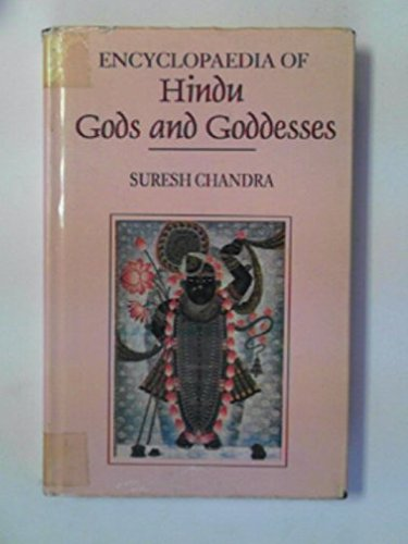 Encyclopaedia of Hindu Gods and Goddesse: Suresh Chandra; SURESH