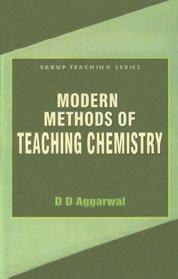 Modern Methods of Teaching Chemistry: D D Aggarwal