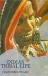 Indian Tribal Life: Chaturbhuj Sahu