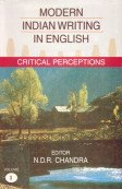 Modern Indian Writing in English : Critical Perceptions: Vol: I: N D R Chandra