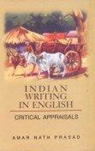 Indian Writing in English : Critical Appraisals: Amar Nath Prasad