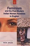 Feminism and the Post Modern Indian Women: Anita Myles