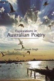 Explorations in Australian Poetry: Kanwar Dinesh Singh