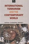 International Terrorism and the Contemporary World: Satish Chandra Pandey