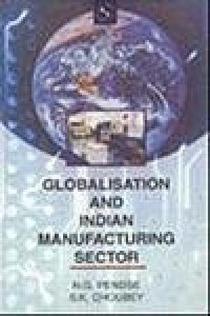 9788176256407: Globalisation and Indian Manufacturing Sector