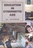 Education in Cybernetic Age: B C Mahapatra
