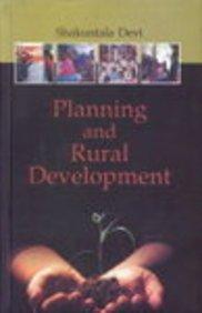 Planning and Rural Development : Indian Perspective: Shakuntala Devi